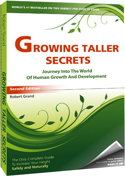 Growing Taller Secrets: Journey Into The World Of Human Growth And Development, or How To Grow Taller Naturally And Safely. By Robert Grand. Second Edition.